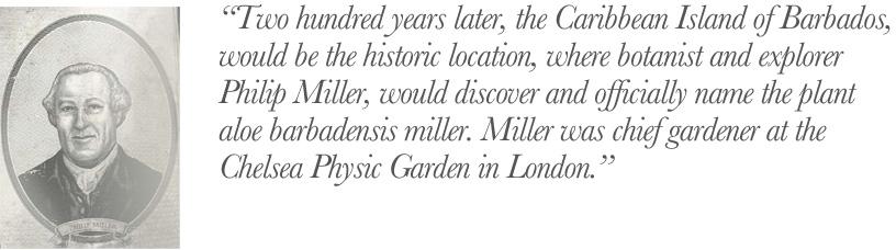 Phillip Miller; world famous botanist, gardeners and explorer.